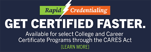 Rapid Credentialing means you can get certified faster. It's available for select College and Career Certificate Programs through the CARES Act. Go to www.southflorida.edu/rapidcredentialing