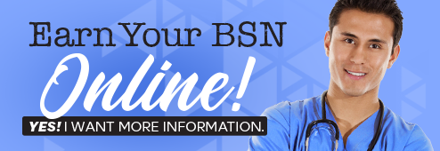 Earn Your BSN Online. Click here for more information.
