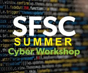 SFSC Summer Cyber Workshop
