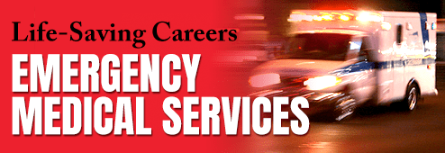 Life-Saving Careers. Emergency Medical Services.