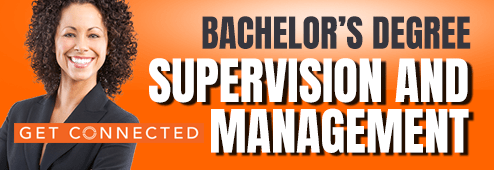 Earn your bachelor's degree in Supervision and Management.