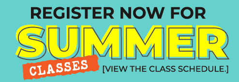 Register now for summer classes. Click here to view the class schedule.