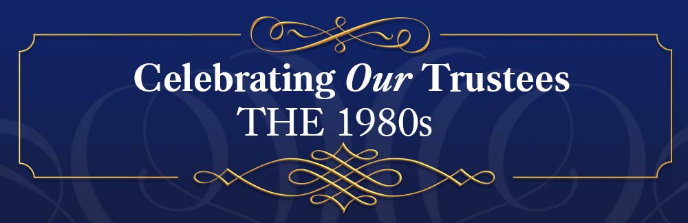 Celebrating Our Trustees from the 1980s