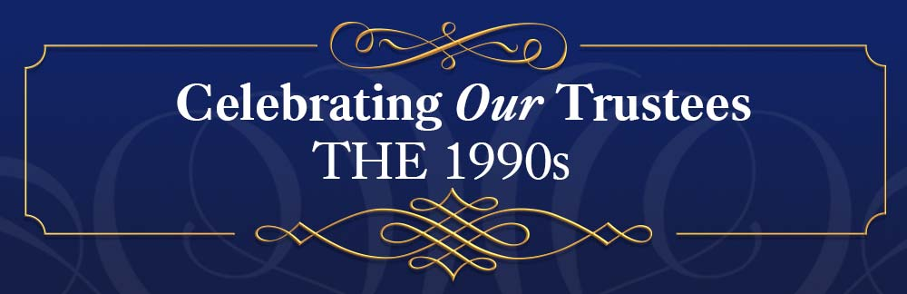 Celebrating Our Trustees from the 1990s