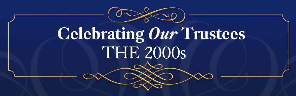 Celebrating Our Trustees from the 2000s
