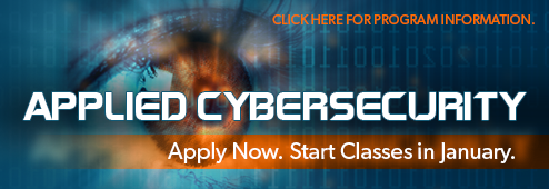Applied Cybersecurity. Apply Now. Classes start in January. Click here for program information.