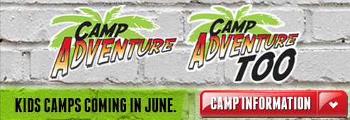 Camp Adventure. Camp Adventure Too. Kids Camps Coming in June. Click here for camp information.