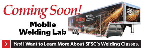 Coming soon! Mobile welding lab. Yes! I want to learn more about SFSC's welding classes.