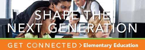 Shape the next generation. Get connected. Elementary Education.