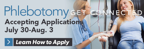 Phlebotomy. Accepting applications: July 30-Aug. 3. Learn how to apply.