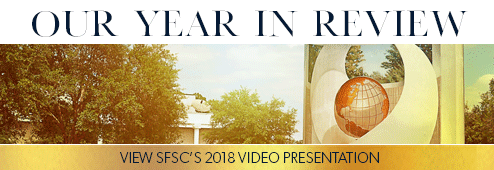 Our Year in Review. Click here to view SFSC's 2018 video presentation.