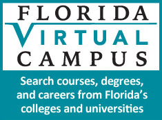 Florida Virtual Campus. Search courses, degrees, and careers from Florida's colleges and universities.